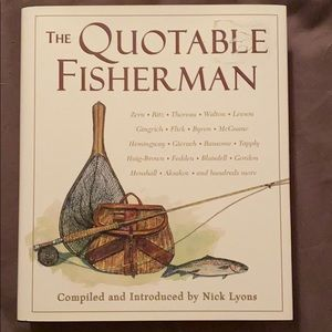 The Quotable Fisherman compiled by Nick Lyons